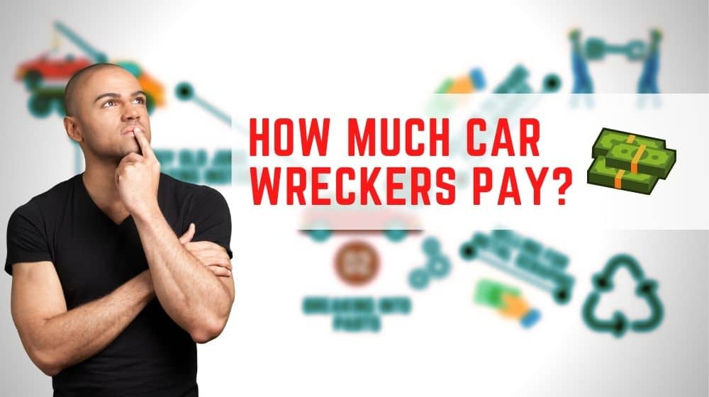 How much car wreckers pay (1)